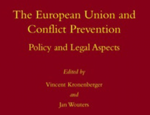 The European Union and Conflict Prevention: Policy and Legal Aspects / Vincent Kronenberger and Jan Wouters