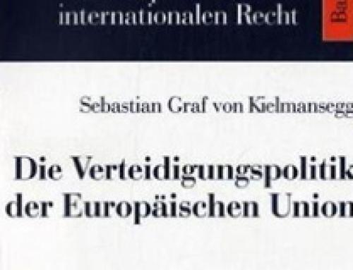 Die Verteidigungspolitik der Europäischen Union / Sebastian Graf von Kielmansegg